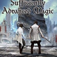 Review of ~ Andrew Rowe - Sufficiently Advanced Magic (Arcane Ascension #1)